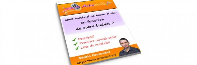 Matériel Home-Studio : choisir en fonction de votre budget