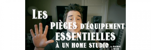 Equiper son Home-Studio : Les 5 pièces essentielles