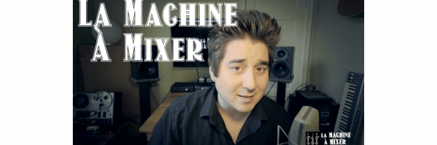 La Machine à mixer : Interview de Etienne Tremblay